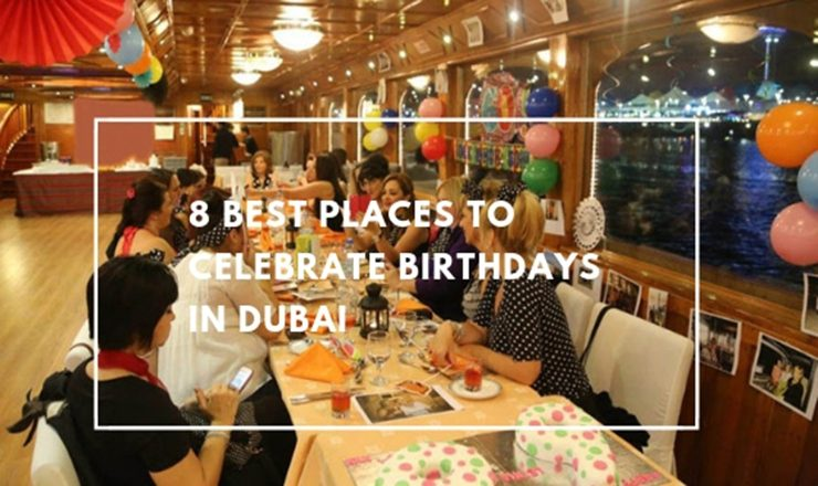 Best places to celebrate birthday in Dubai
