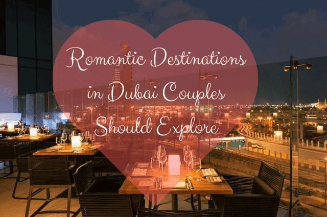 Romantic Destinations in Dubai for Couples